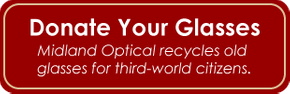 Donate Your Glasses - Midland Optical recycles old glasses for third-world citizens.